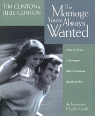 The Marriage You've Always Wanted   -     By: Tim Clinton, Julie Clinton