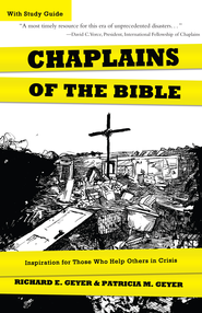 Chaplains of the Bible: Inspiration for Those Who Help Others in Crisis - eBook  -     By: Richard E. Geyer, Patricia M. Geyer