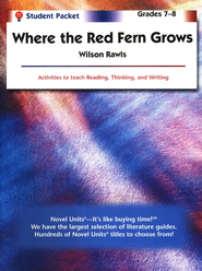 Where the Red Fern Grows, Novel Units Student Packet, Grades 7-8   -     By: Wilson Rawls
