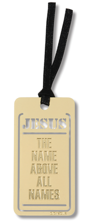 Jesus, Name Above All Names Metal Bookmark  -