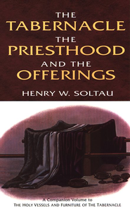 The Tabernacle, the Priesthood, & the Offerings   -     By: Henry Soltau