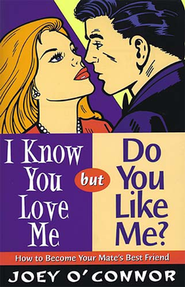 I Know You Love Me But Do You like Me   -     By: Joey O'Connor