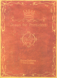 Jesus for President - eBook  -     By: Shane Claiborne, Chris Haw