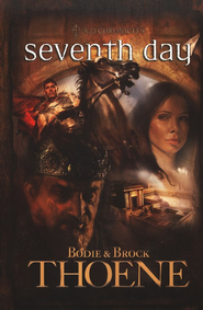 Seventh Day, A. D. Chronicles Series #7  -              By: Brock Thoene, Bodie Thoene