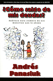 &#191C&#243mo Salgo de mis Deudas?  (How Do I Get Out of Debt?)  -     By: Andres Panasiuk