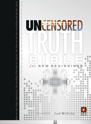 The Uncensored Truth Bible for New Beginnings - eBook  -     By: Jud Wilhite