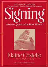 Signing: How to Speak with Your Hands, Revised           -     By: Dr. Elaine Costello     Illustrated By: Lois Lehman