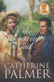 The Courteous Cad, Miss Pickworth Series #3   -     By: Catherine Palmer
