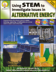 Using STEM to Investigate Issues in Alternative Energy, Gr. 6-8   -     By: Barbara R. Sandall