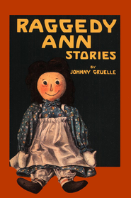 Raggedy Ann Stories   -     By: Johnny Gruelle     Illustrated By: Johnny Gruelle