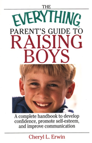 The Everything Parent's Guide to Raising Boys   -     By: Cheryl L. Erwin