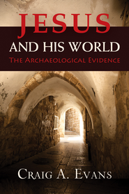 Jesus and His World: The Archaeological Evidence - eBook  -     By: Craig A. Evans