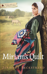 Miriam's Quilt - eBook  -     By: Jennifer Beckstrand