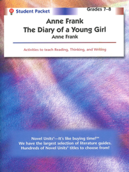 Anne Frank: Diary of a Young Girl, Novel Units Student Packet, 7-8   -              By: Anne Frank