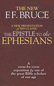 The Epistle to the Ephesians: A Verse by Verse Exposition - eBook  -     By: F.F. Bruce