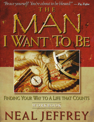 Man I want to Be, The: Finding Your Way to A Life That Counts, Video Curr.  -     By: Neal Jeffrey