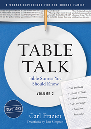 Table Talk Volume 2 - Devotions: Bible Stories You Should Know - eBook  -     By: Carl Frazier