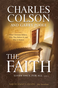 The Faith Participant's Guide: Six Sessions - eBook  -     By: Charles Colson, Harold Fickett