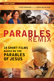 Parables Remix Study Guide: 18 Short Films Based on the Parables of Jesus - eBook  -     By: Zondervan