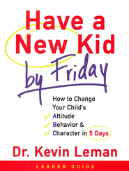 Have a New Kid by Friday Curriculum Kit  -     By: Dr. Kevin Leman