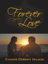 Forever Love - eBook  -     By: Tyanne Palmer