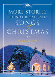 More Stories Behind the Best-Loved Songs of Christmas - eBook  -     By: Ace Collins