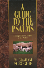 A Guide to the Psalms   -     By: W. Graham Scroggie