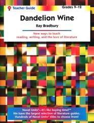Dandelion Wine, Novel Units Teacher's Guide, Grades 9-12   -     By: Ray Bradbury