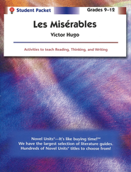 Les Miserables, Novel Units Student Packet, Grades 9-12   -     By: Victor Hugo