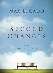 Second Chances: More Stories of Grace - eBook  -     By: Max Lucado