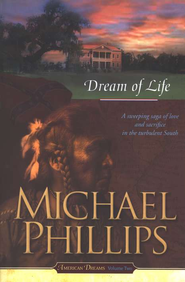 Dream of Life, American Dreams Series #2   -              By: Michael Phillips
