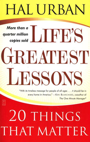 Life's Greatest Lessons: 20 Things That Matter  -     By: Hal Urban