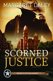 Scorned Justice: The Men of Texas Rangers Series #3 - eBook  -     By: Margaret Daley