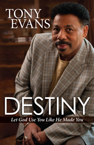 Destiny: Let God Use You Like He Made You - eBook  -     By: Tony Evans
