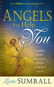 Angels To Help You - eBook  -     By: Lester Sumrall