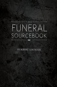 Funeral Sourcebook, The - eBook  -     By: Herbert Lockyer