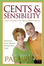 Cents & Sensibility: How Couples Can Agree about Money - eBook  -     By: Scott Palmer, Bethany Palmer