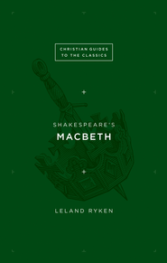 Shakespeare's Macbeth - eBook  -     By: Leland Ryken