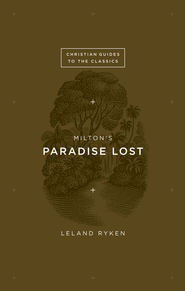 Milton's Paradise Lost - eBook  -     By: Leland Ryken