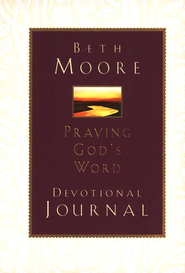 Praying God's Word: Devotional Journal  -     By: Beth Moore