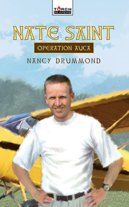 Nate Saint: Operation Auca - eBook  -     By: Nancy Drummond