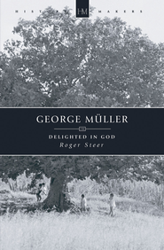 George Muller: Delighted in God - eBook  -     By: Roger Steer