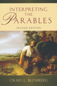 Interpreting the Parables / Revised - eBook  -     By: Craig L. Blomberg