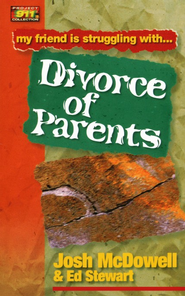 My Friend is Struggling With . . . Divorce of Parents  -     By: Josh McDowell, Ed Stewart