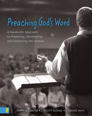Preaching God's Word - eBook  -     By: Terry G. Carter, J. Scott Duvall, J. Daniel Hays