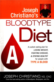 Joseph Christiano's Bloodtype Diet, Type A  -     By: Joseph Christiano