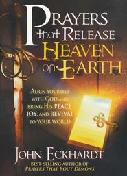 Prayers that Release Heaven on Earth  -     By: John Eckhardt