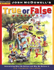 Beyond Belief: True or False Workbook for Younger Children  (Grades 1 to 3)  -              By: Josh McDowell