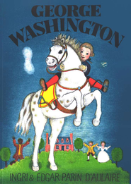 Beautiful Feet Books: George Washington   -     By: Ingri D'Aulaire, Edgar Parin D'Aulaire