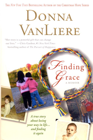 Finding Grace: a True Story About Losing Your Way in Life...And Finding it Again  -     By: Donna Van Liere